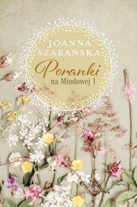 Poranki na Miodowej 1 - Joanna Szarańska - ebook