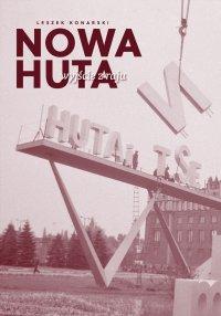 Nowa Huta. Wyjście z raju - Leszek Konarski - ebook