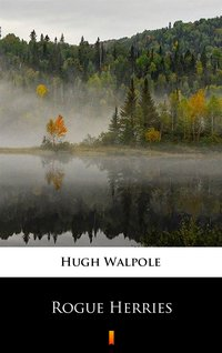 Rogue Herries - Hugh Walpole - ebook