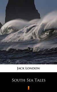 South Sea Tales - Jack London - ebook
