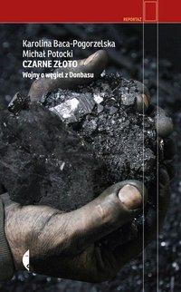 Czarne złoto - Karolina Baca-Pogorzelska - ebook