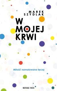 W mojej krwi - Marek Szydlak - ebook