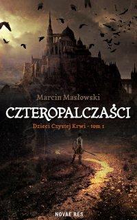 Czteropalczaści. Tom 1. Dzieci Czystej Krwi - Marcin Masłowski - ebook