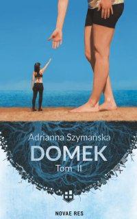 Domek. Tom II - Adrianna Szymańska - ebook
