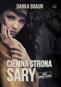 Ciemna strona Sary - Danka Braun - ebook