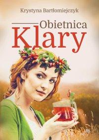 Obietnica Klary - Krystyna Bartłomiejczyk - ebook
