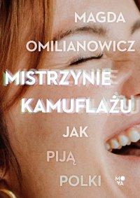 Mistrzynie kamuflażu. Jak piją Polki? - Magda Omilianowicz - ebook