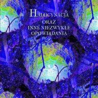 Halucynacja oraz inne niezwykłe opowiadania - Opracowanie zbiorowe - audiobook