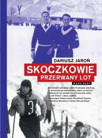 Skoczkowie. Przerwany lot - Dariusz Jaroń - ebook