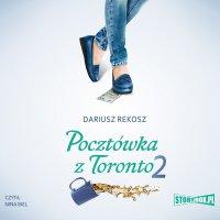 Pocztówka z Toronto 2 - Dariusz Rekosz - audiobook