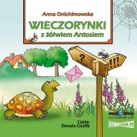 Wieczorynki z żółwiem Antosiem - Anna Onichimowska - audiobook