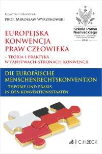 Europejska Konwencja Praw Człowieka – teoria i praktyka w Państwach-Stronach Konwencji. Die Europäische Menschenrechtskonvention – Theorie und Praxis in den Konventionsstaaten - Mirosław Wyrzykowski - ebook