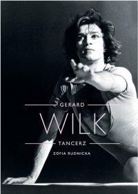 Gerard Wilk. Tancerz - Zofia Rudnicka - ebook