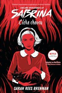 Córka chaosu. Chilling Adventures of Sabrina. Tom 2 - Sarah Rees Brennan - ebook