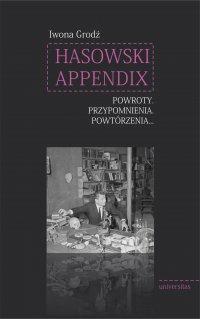 Hasowski Appendix. Powroty. Przypomnienia. Powtórzenia… - Iwona Grodź - ebook