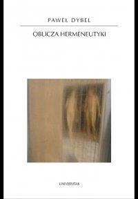 Oblicza hermeneutyki - prof. Paweł Dybel - ebook