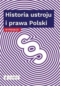 Historia ustroju i prawa Polski w pigułce - Wioletta Żelazowska - ebook