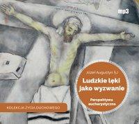 Ludzkie lęki jako wyzwanie - Józef Augustyn SJ - audiobook