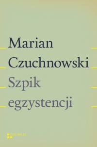 Szpik egzystencji - Marian Czuchnowski - ebook
