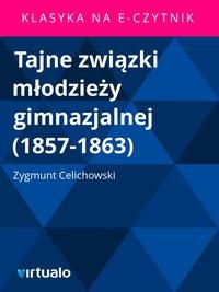 Tajne związki młodzieży gimnazjalnej (1857-1863)