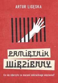 Pamiętnik więzienny - Artur Ligęska - ebook