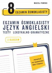 Egzamin ósmoklasisty z języka angielskiego: testy leksykalno-gramatyczne - Maciej Pawski - ebook