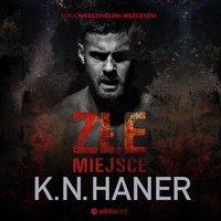 Złe miejsce - K. N. Haner - audiobook