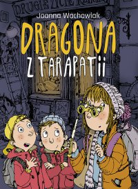 Dragona z Tarapatii - Joanna Wachowiak - ebook