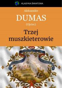 Trzej muszkieterowie - Aleksander Dumas (ojciec) - ebook