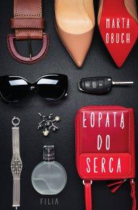 Łopatą do serca - Marta Obuch - ebook