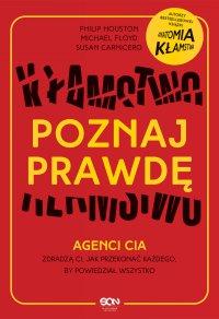 Poznaj prawdę. Agenci CIA zdradzą ci, jak przekonać każdego, by powiedział wszystko - Philip Houston - ebook