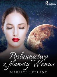 Posłannictwo z planety Wenus - Maurice Leblanc - ebook