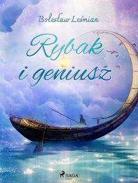 Rybak i geniusz - Bolesław Leśmian - ebook
