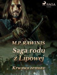 Saga rodu z Lipowej 30: Krwawa zemsta - Marian Piotr Rawinis - ebook