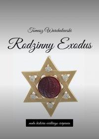 Rodzinny Exodus - Tomasz Warchalewski - audiobook