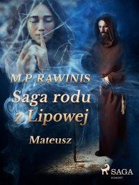 Saga rodu z Lipowej 33: Mateusz - Marian Piotr Rawinis - ebook