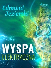 Wyspa elektryczna - Edmund Jezierski - ebook