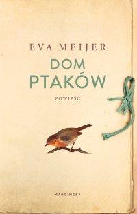 Dom ptaków - Eva Meijer - ebook