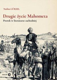 Drugie życie Mahometa. Prorok w literaturze zachodniej - Nedim Gursel - ebook