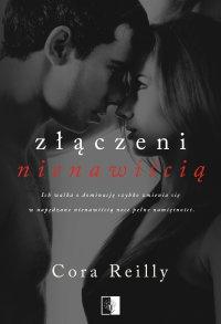 Złączeni nienawiścią - Cora Reilly - ebook
