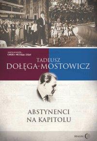 Abstynenci na Kapitolu - Tadeusz Dołęga-Mostowicz - ebook