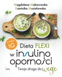 Dieta flexi w insulinooporności. Twoja droga do wege - Magdalena Makarowska - ebook