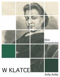 W klatce - Eliza Orzeszkowa - ebook
