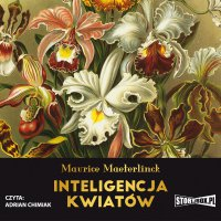 Inteligencja kwiatów - Maurice Maeterlinck - audiobook