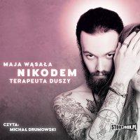 Nikodem. Terapeuta duszy - Maja Wąsała - audiobook