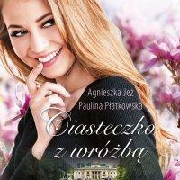 Ciasteczko z wróżbą - Agnieszka Jeż - audiobook