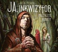 Ja, inkwizytor. Przeklęte kobiety - Jacek Piekara - audiobook