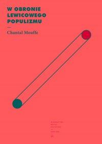 W obronie lewicowego populizmu - Chantal Mouffe - ebook
