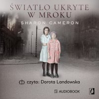 Światło ukryte w mroku - Sharon Cameron - audiobook