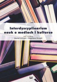 Interdyscyplinarium nauk o mediach i kulturze - Mariola Antczak - ebook